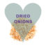 Scoops Dried Onions